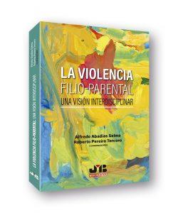 La Violencia Filio-Parental: Una visión interdisciplinar